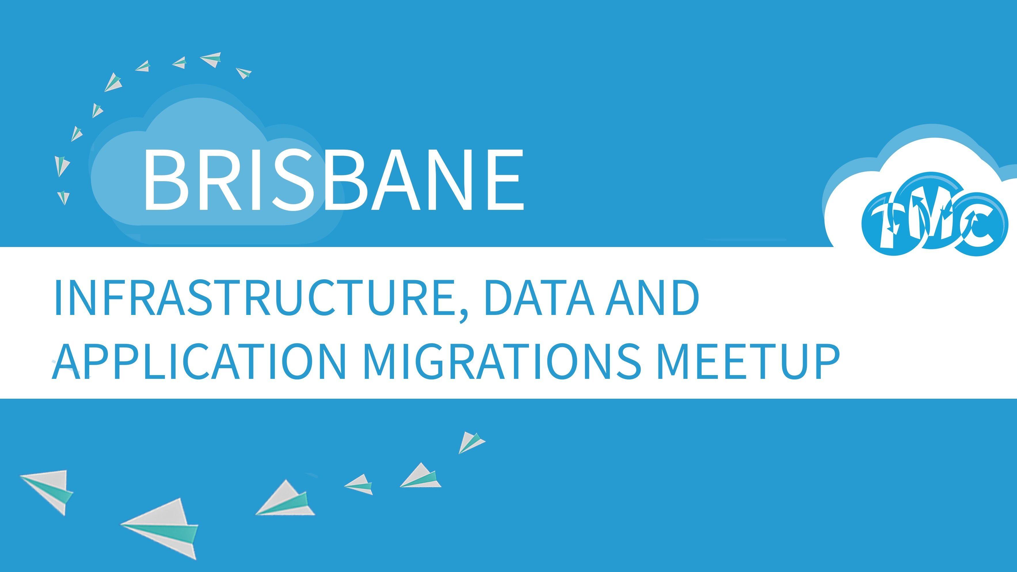 Brisbane Cloud Migration Meetup