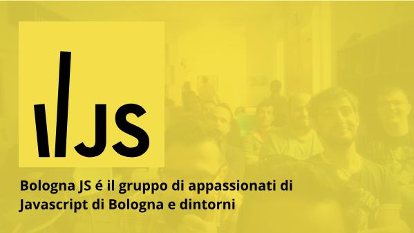 Bologna JS Meetup