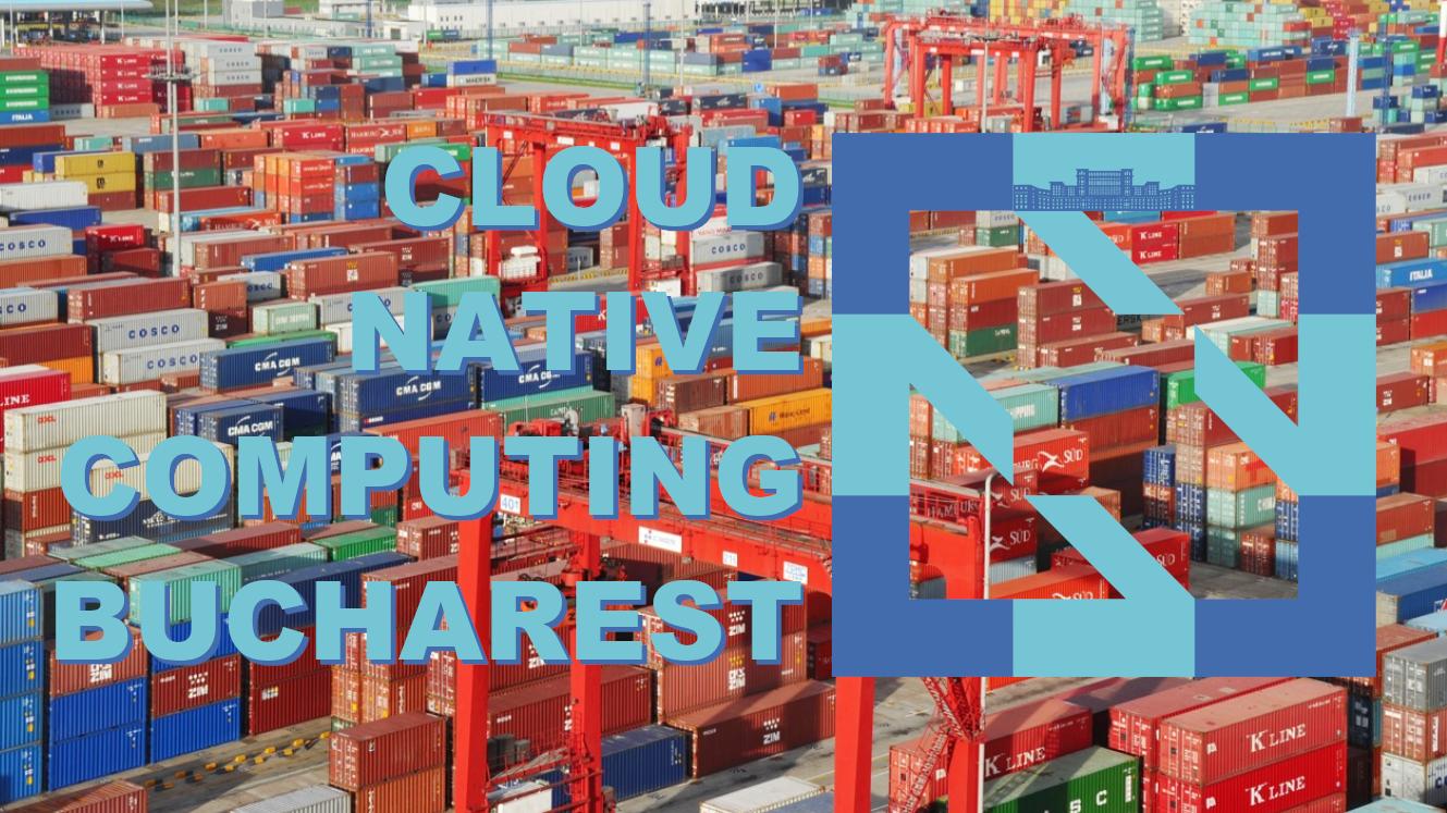 Cloud Native Computing Bucharest