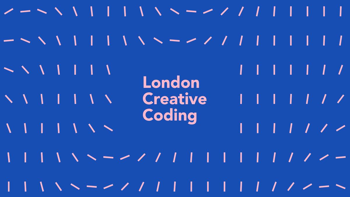 London Creative Coding Meetup