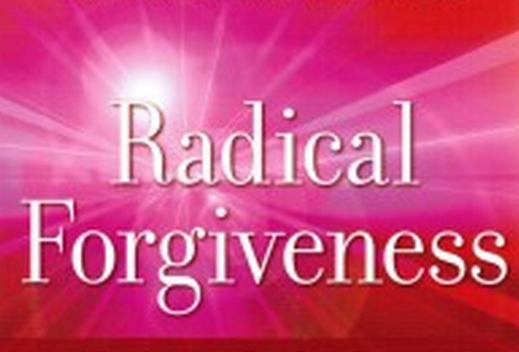 Radical Forgiveness Theme Evening The Radical SelfForgiveness – Radical Forgiveness Worksheet
