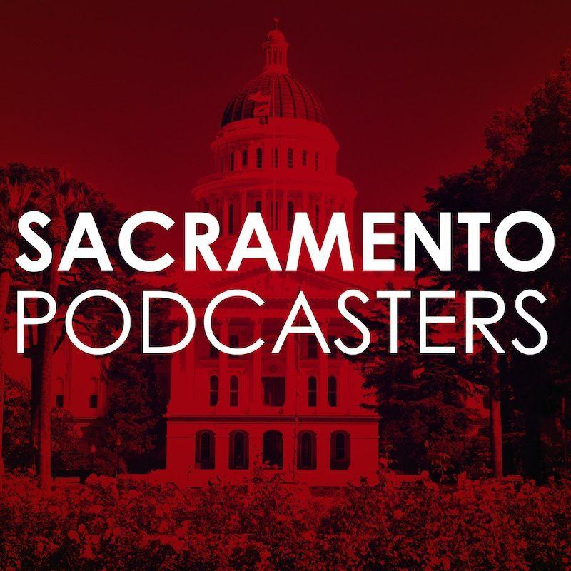 Sacramento Podcasters