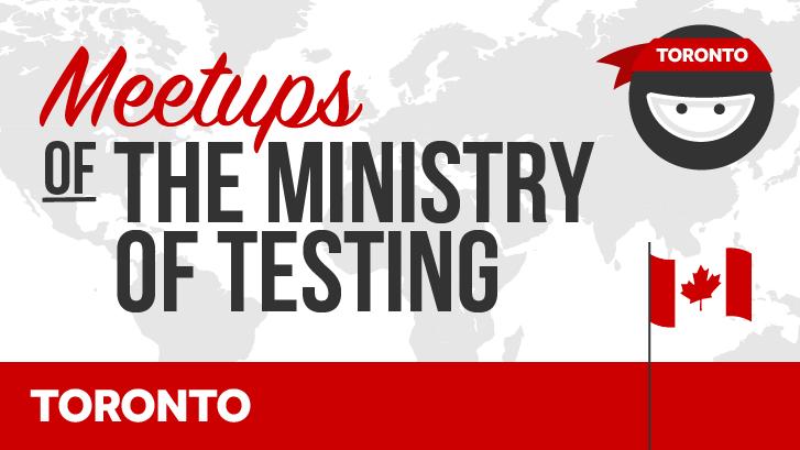 Ministry of Testing Toronto