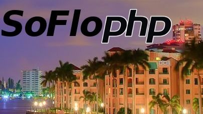 South Florida PHP User Group (SoFloPHP)