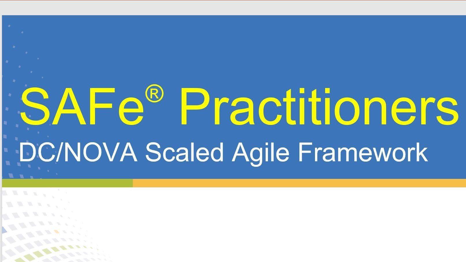 DC/NOVA Scaled Agile (SAFe) Practitioners