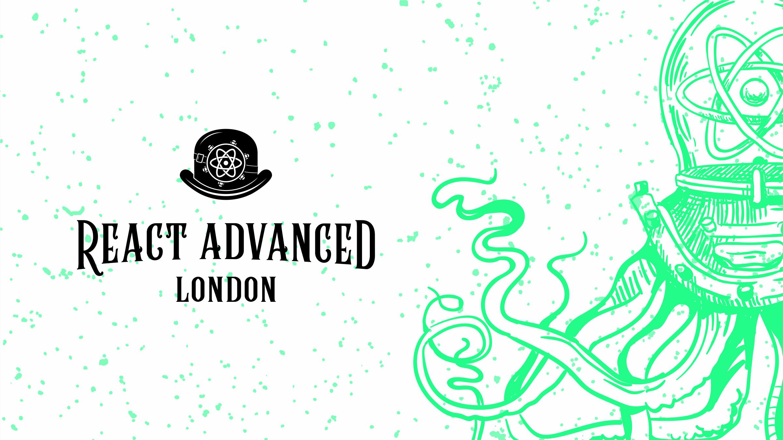React Advanced London 2021