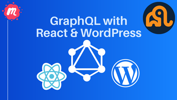 GraphQL with React and WordPress | Meetup