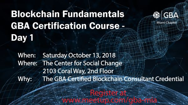 Blockchain Fundamentals: Day 1 of 5 GBA Certification Course   Meetup