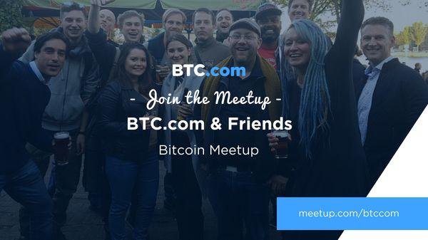 BTC.com & Friends Bitcoin Meetup