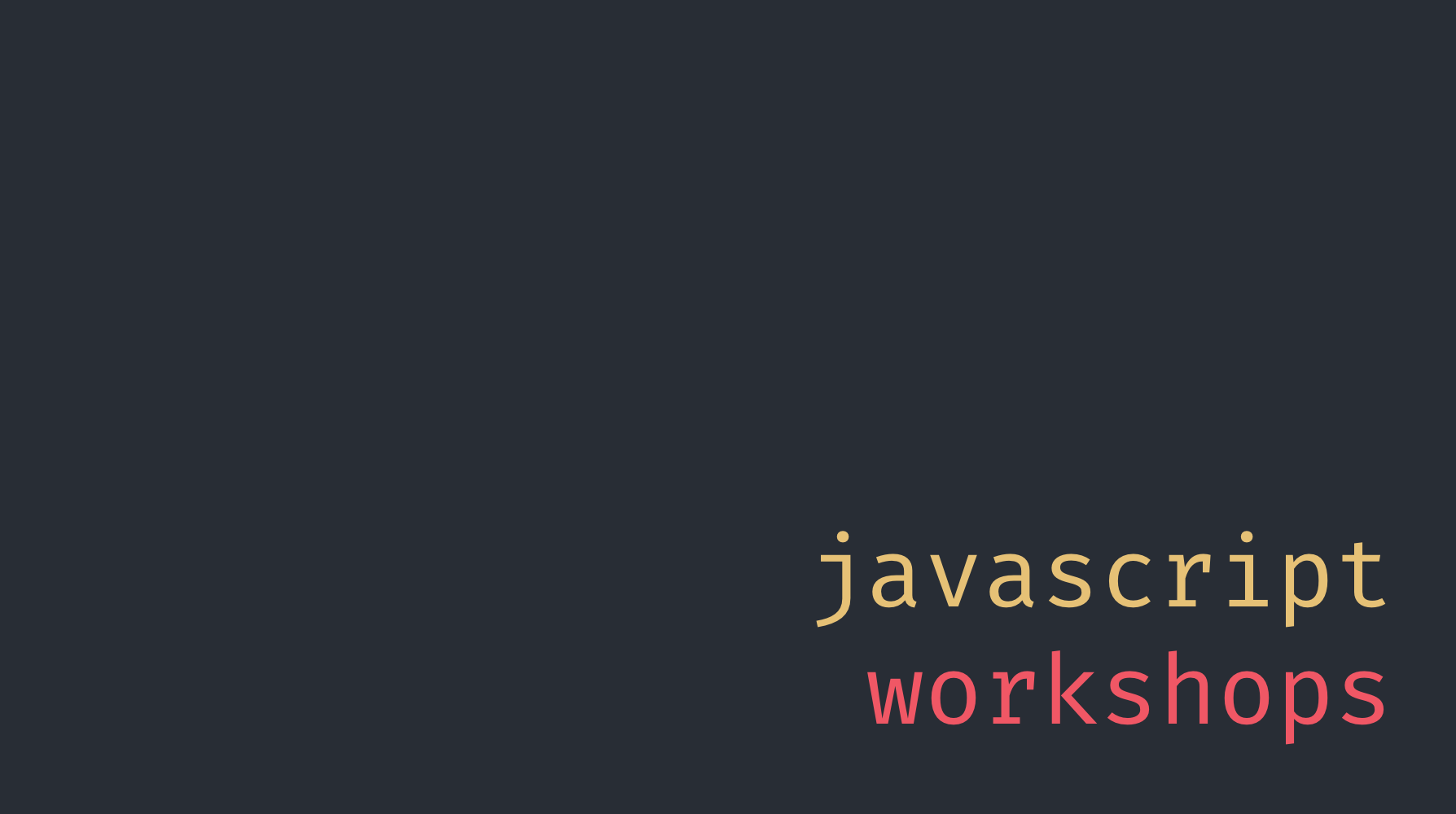Javascript Workshops