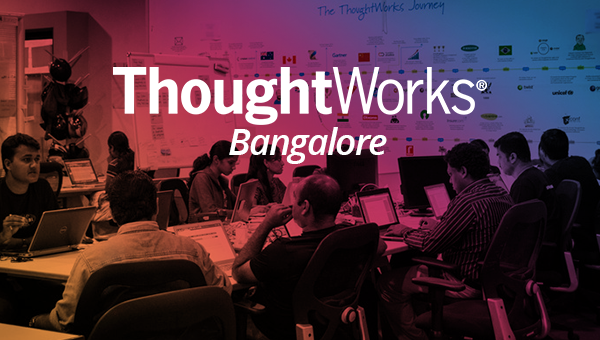 ThoughtWorks Bangalore