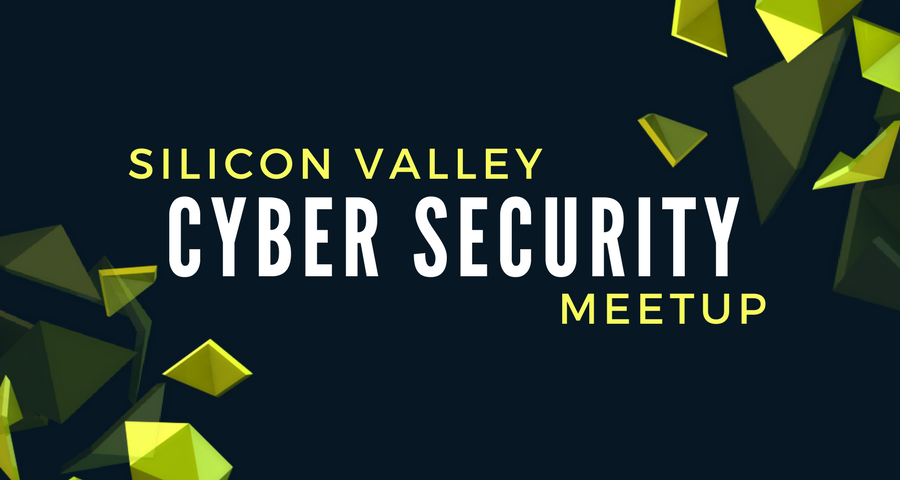 Silicon Valley Cyber Security Meetup