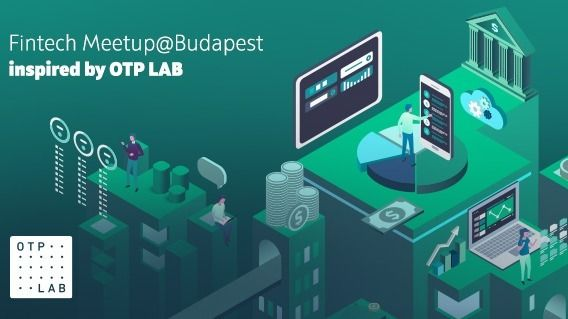 Fintech Meetup@Budapest powered by OTP LAB