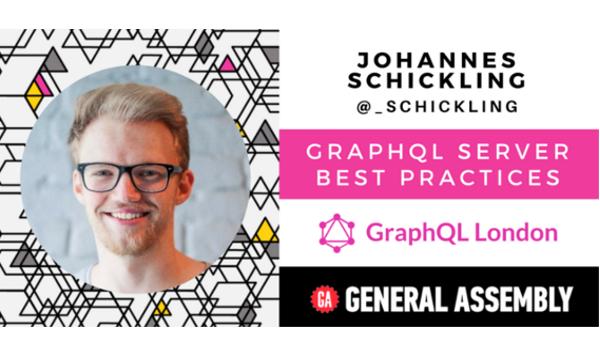 GraphQL London #7 - GraphQL Server: Best Practices by