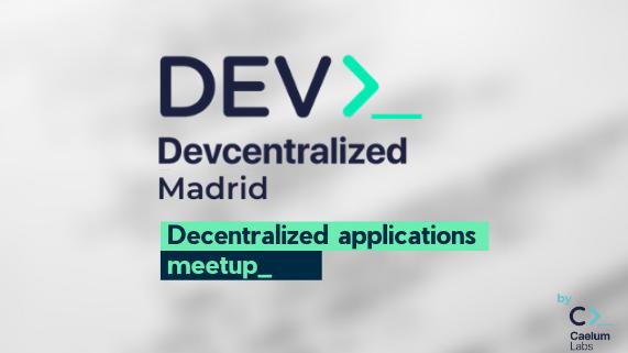 Devcentralised - Madrid