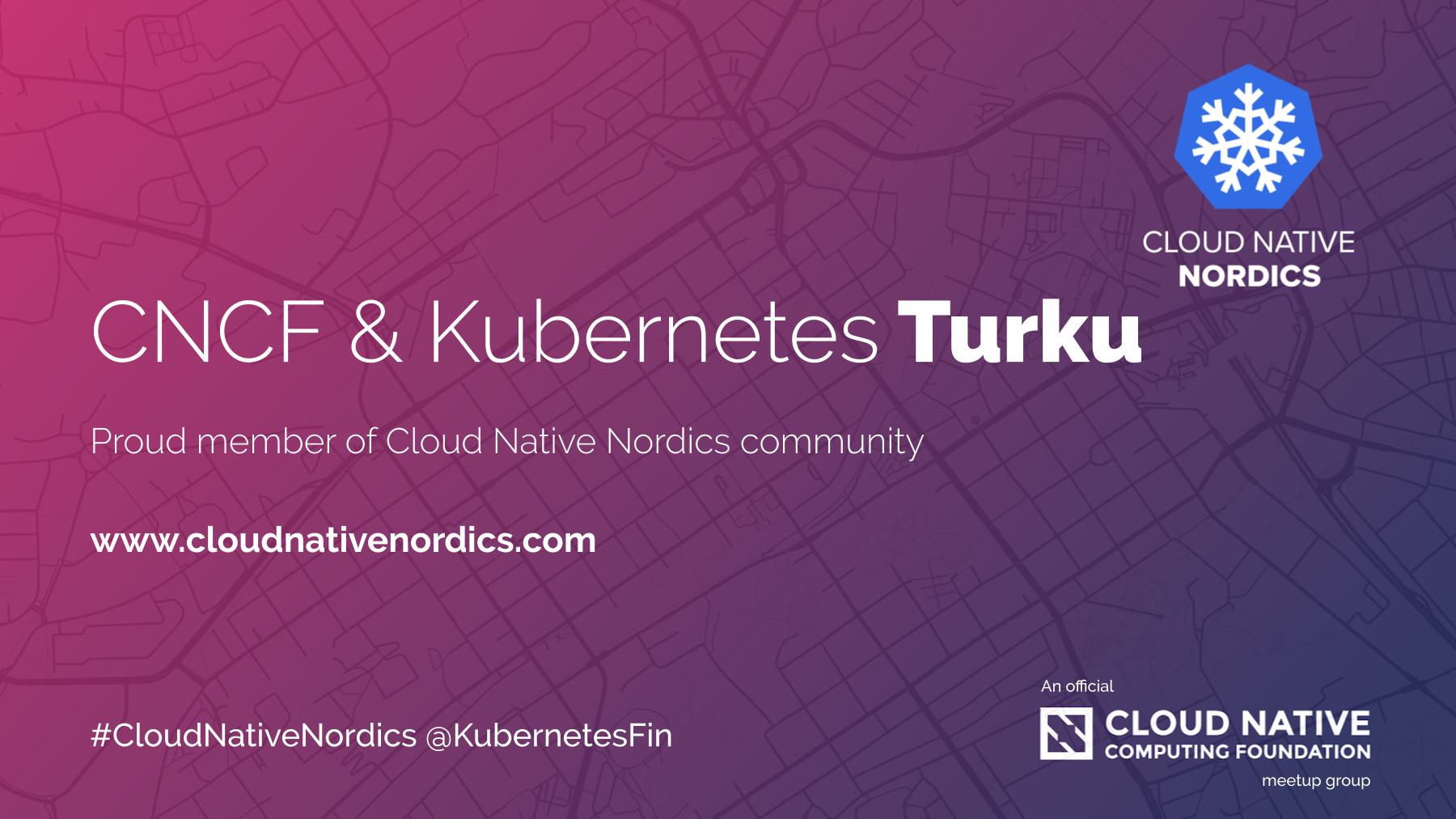 Kubernetes and CNCF Turku Meetup