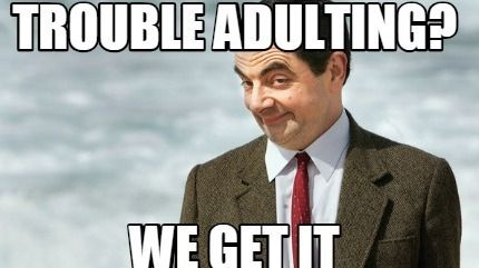 Adulting Is Hard, and I Could Use a Break from It