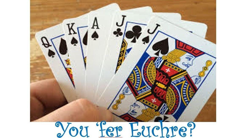 You 'fer Euchre?