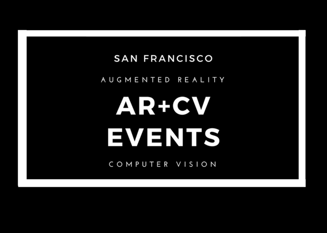 San Francisco Augmented Reality and Computer Vision Meetup