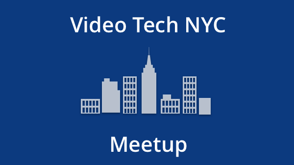 Upcoming events | Video Tech NYC (New York, NY) | Meetup
