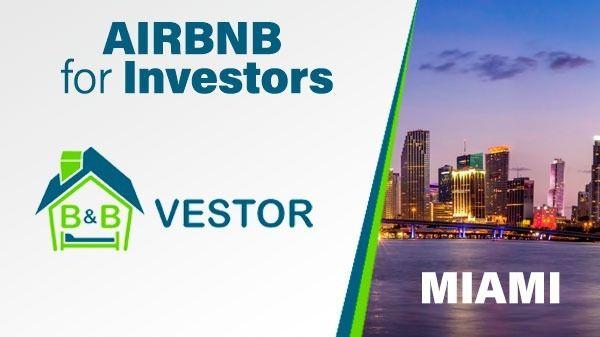 AIRBNB for Investors, Miami