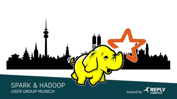 Spark & Hadoop User Group Munich