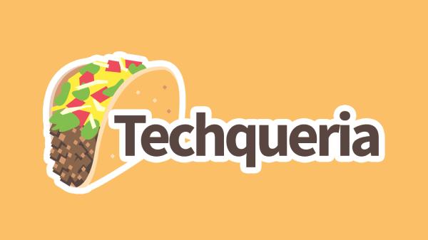 Techqueria - Latinx in Tech