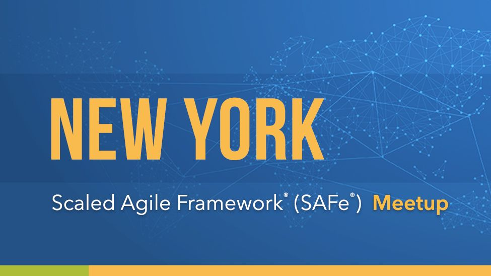 Big Apple (New York) Scaled Agile Framework (SAFe) Meetup