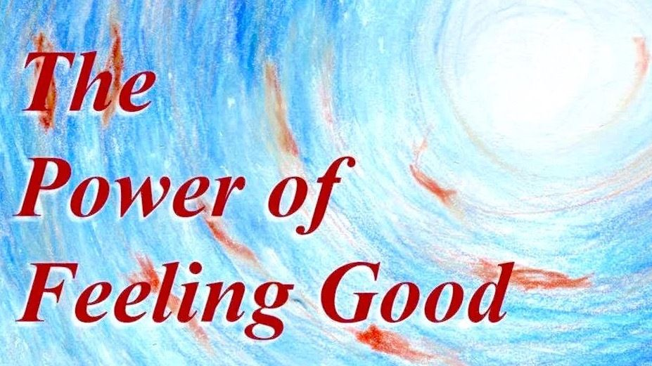 The Power of Feeling Good