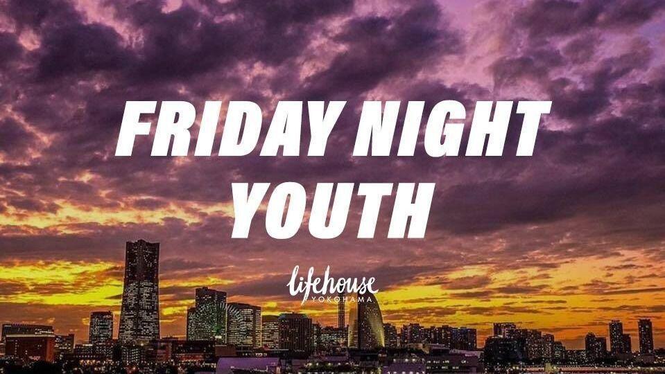 Friday Night Youth フライデーナイトユース
