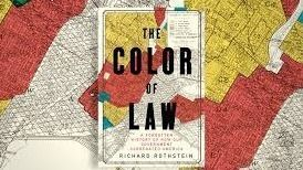 Book Club:The Color of Law:A Forgotten Hist of How Our Govt Segregated America