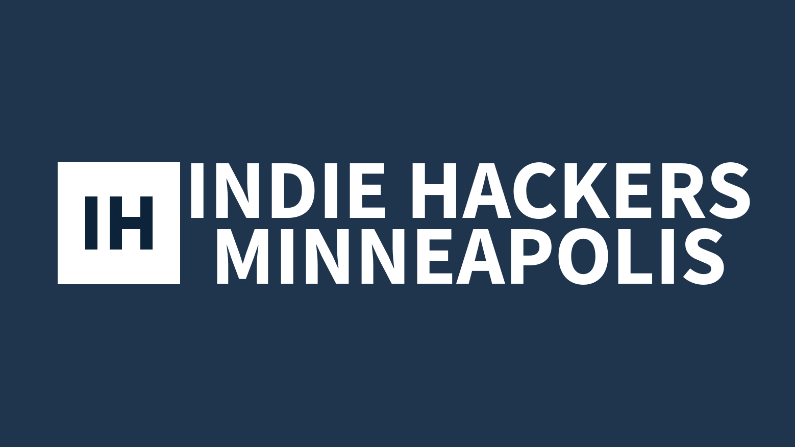Indie Hackers Minneapolis