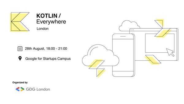 Kotlin/Everywhere London Talks | Meetup