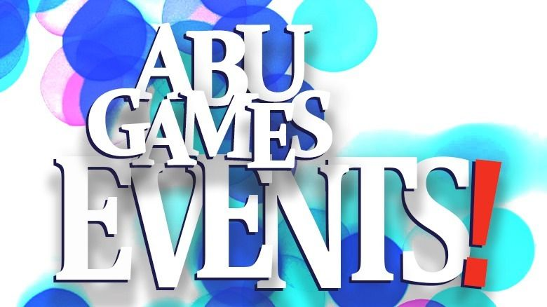 ABU Games Events!