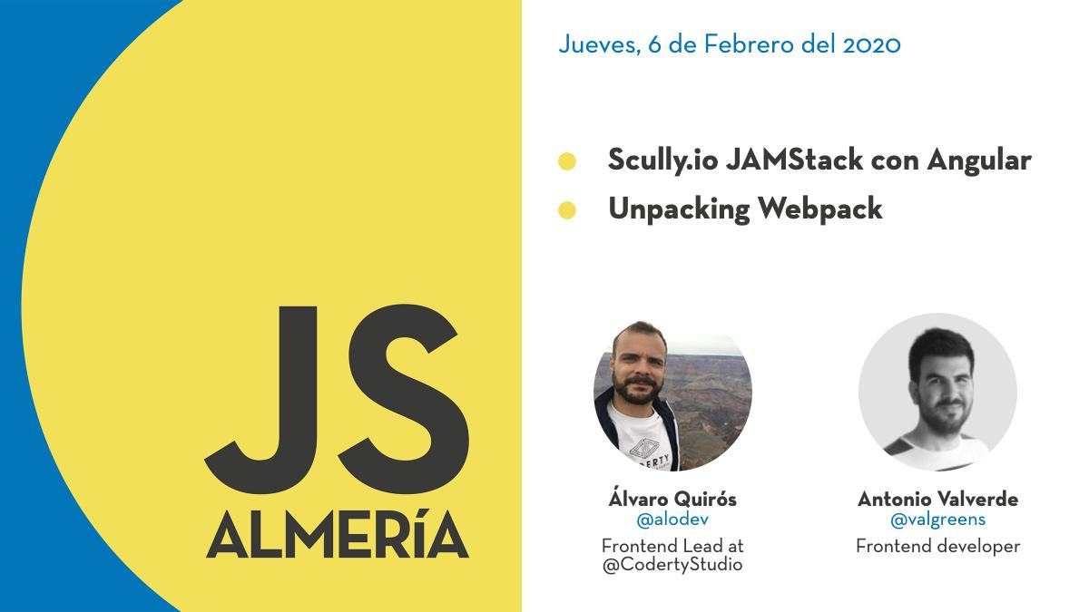 AlmeríaJS febrero: Scully.io y Webpack