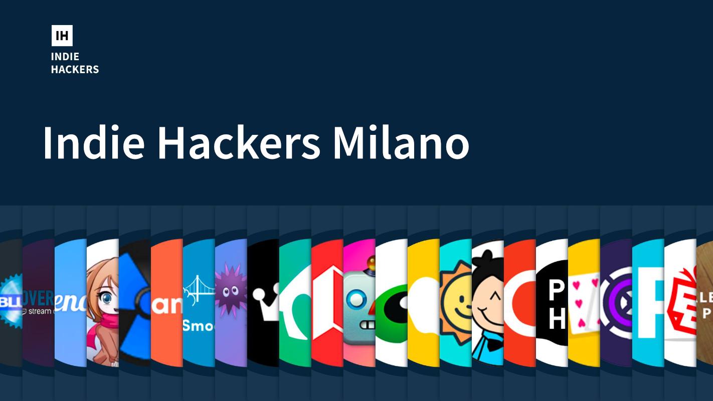 Indie Hackers Milano