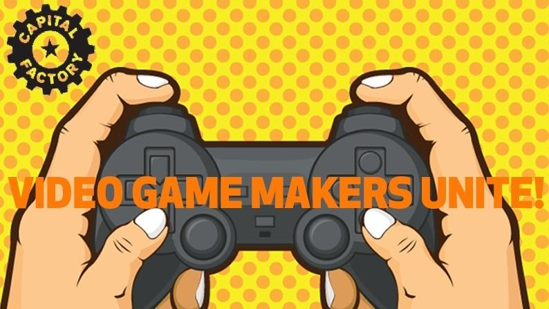 Video Game Makers Unite!