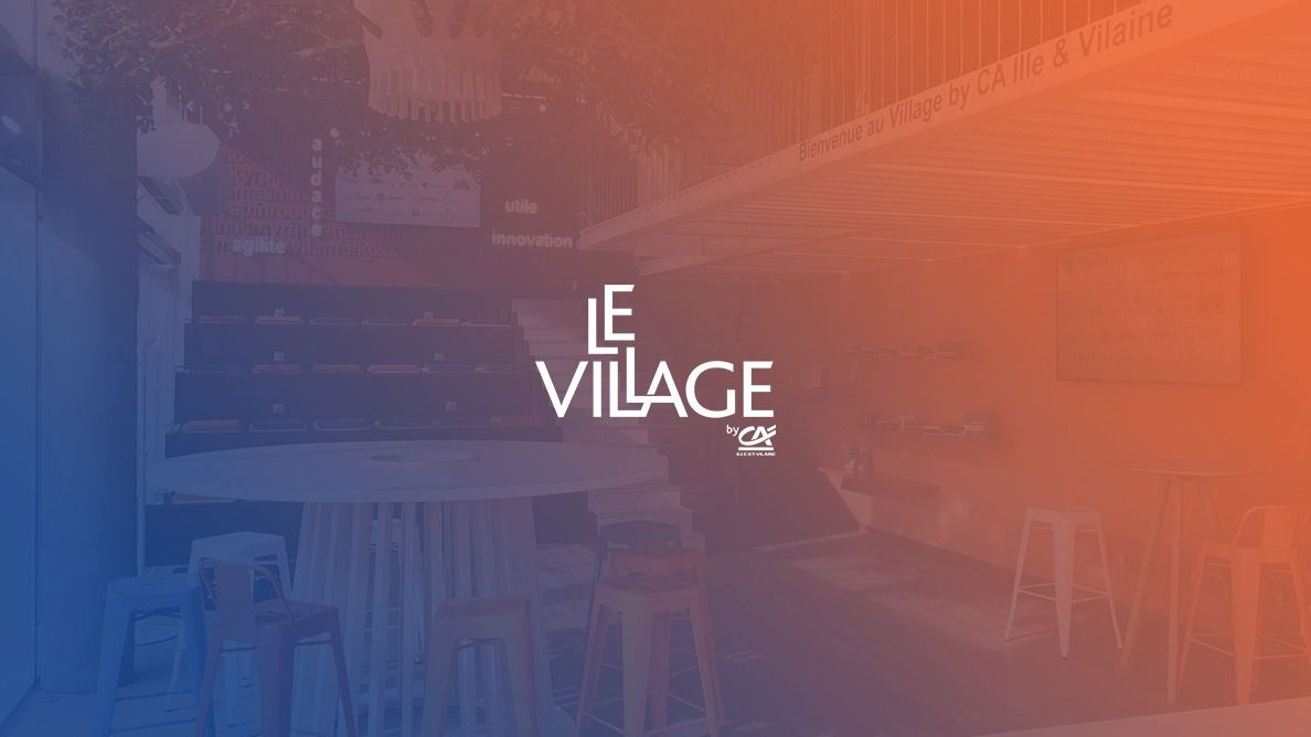 Meetup Le Village by CA Ille-et-Vilaine