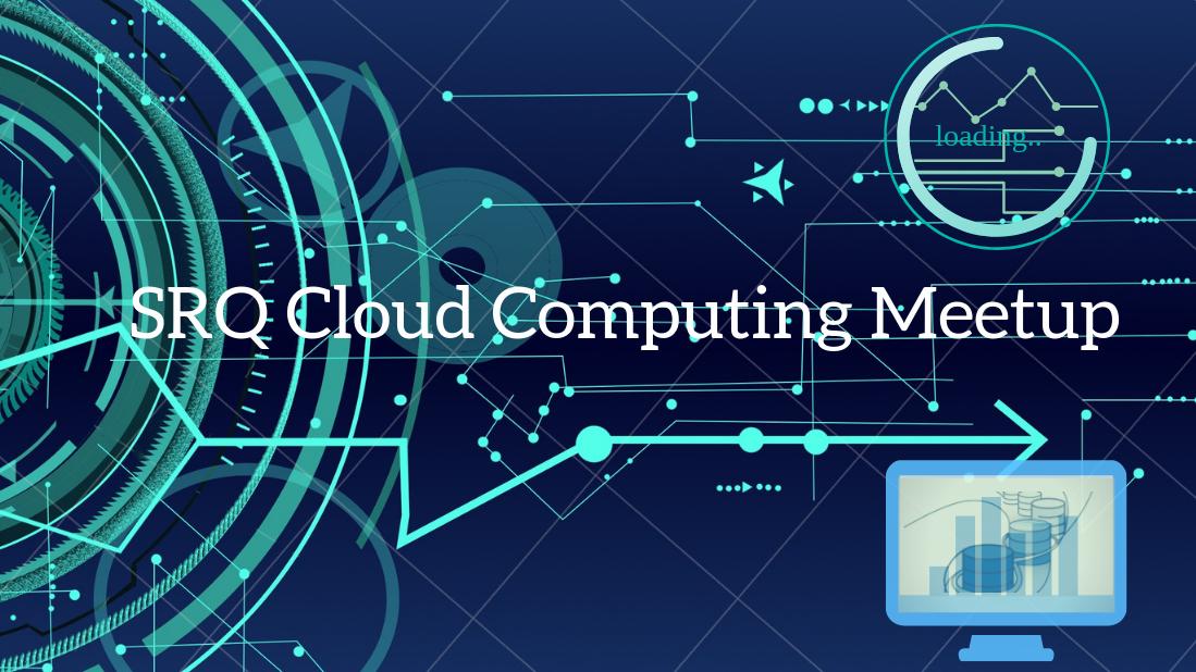 SRQ Cloud Computing Meetup