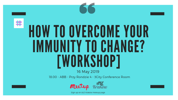 ALE Workshop] How to overcome your immunity to change?   Meetup