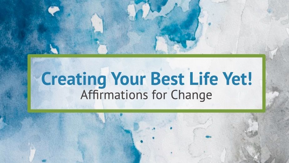 Creating Your Best Life Yet!