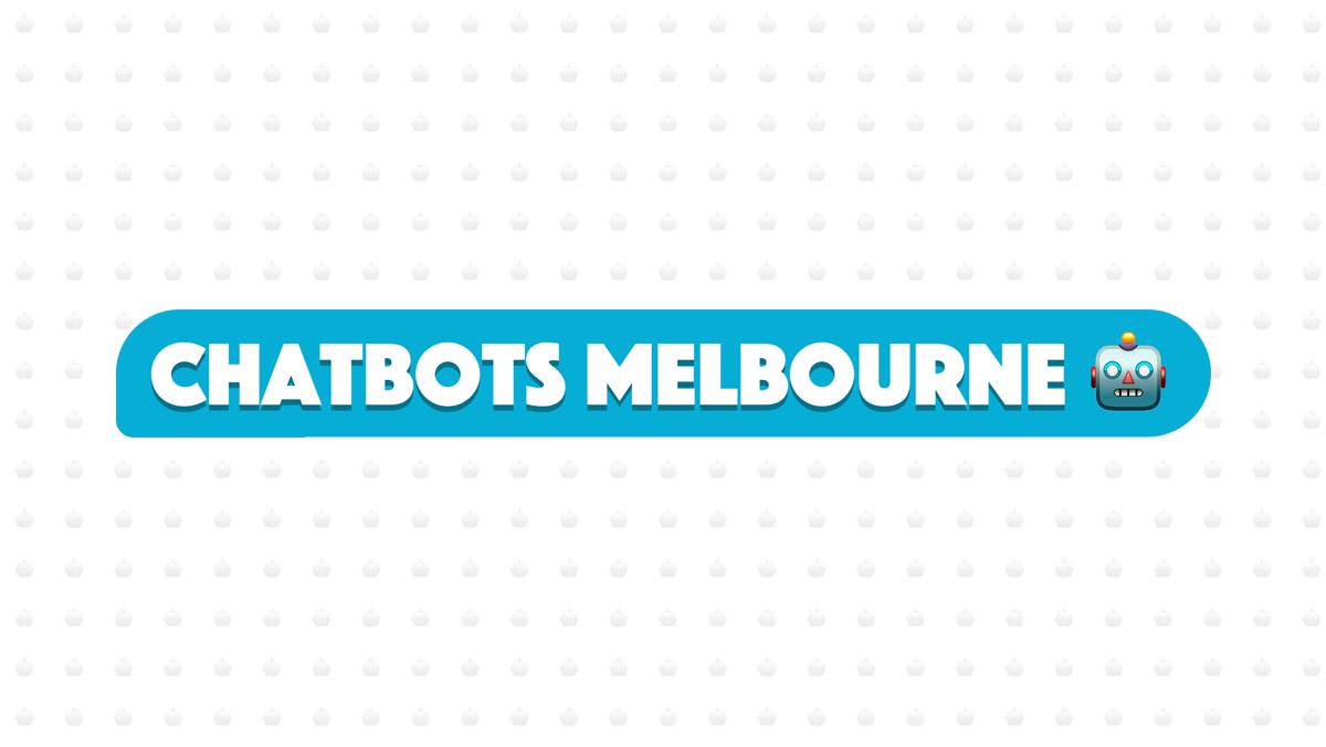 Chatbots Melbourne 🤖