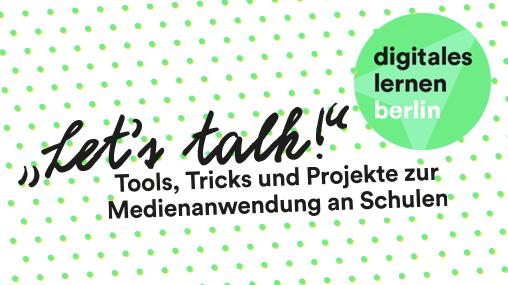 Let's Talk: Digitales Lernen in der Schule