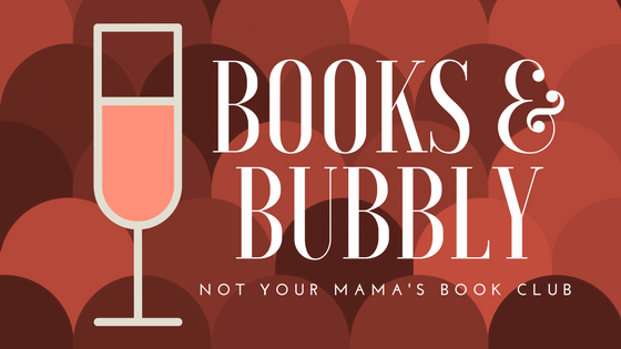 BOOKS & BUBBLY: not your mama's book club!