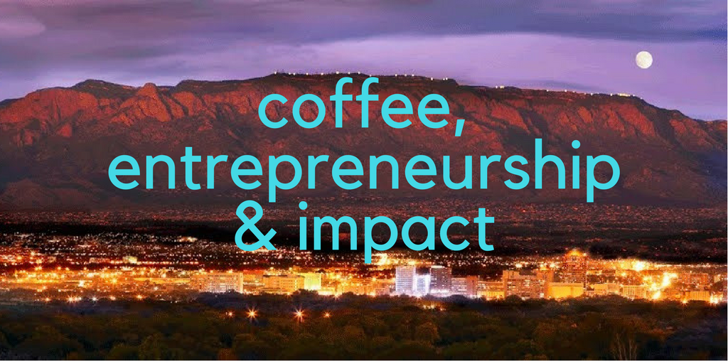 Coffee, Entrepreneurship & Impact