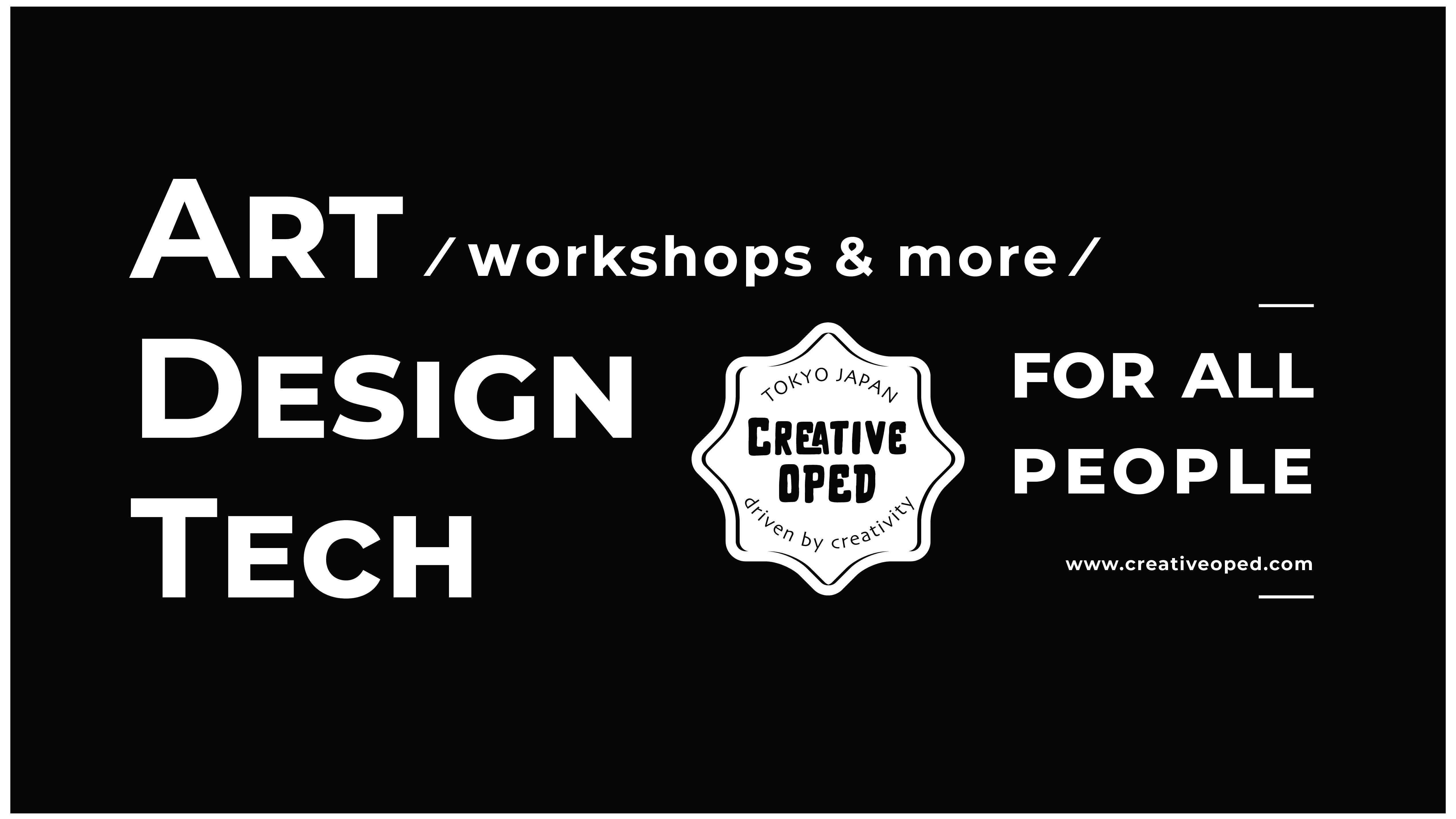 OPED Tokyo: Art, Design& Tech Workshop + Creative Networking