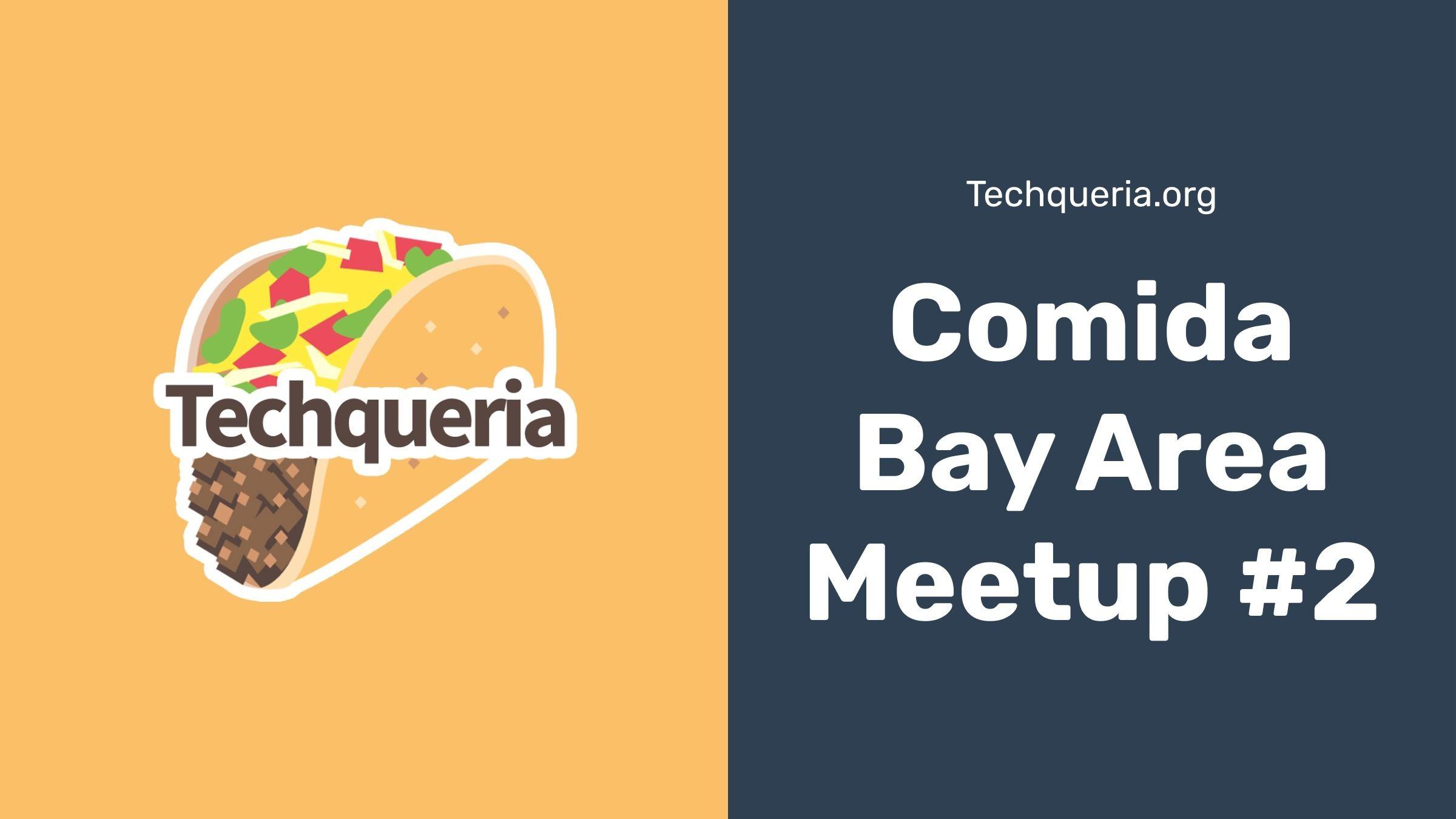 Comida Bay Area Meetup #2