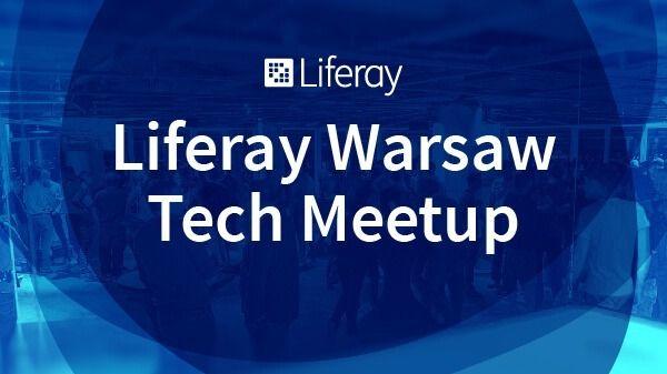 Liferay Warsaw Tech Meetup