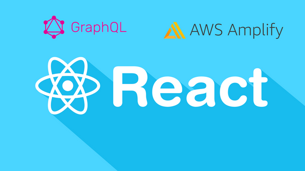 GraphQL with AWS Amplify and the new React Context API | Meetup