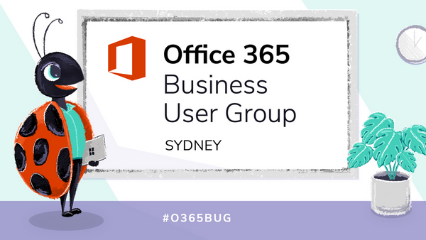 Building better Teams - O365 Business User Group